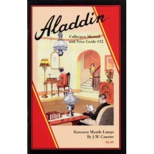 Aladdin Collectors Manual & Price Guide #22, Kerosene Mantle Lamps [Paperback]