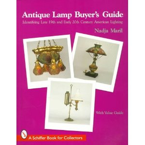 Antique Lamp Buyer's Guide Identifying Late 19th and Early 20th Century American Lighting (A Schiffer Book for Collectors) Paperback