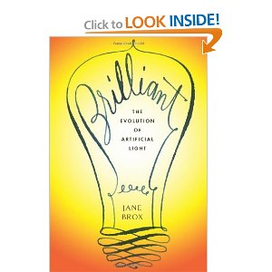 Brilliant: The Evolution of Artificial Light [Hardcover]