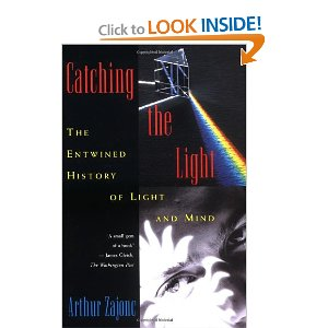 Catching the Light: The Entwined History of Light and Mind [Paperback]