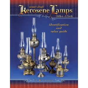 Center-Draft Kerosene Lamps, 1884-1940 (Identification and Value Guide)