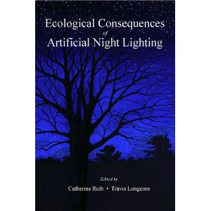 Ecological Consequences of Artificial Night Lighting [Paperback]