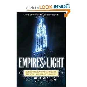 Empires of Light: Edison, Tesla, Westinghouse, and the Race to Electrify the World [Paperback]