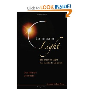 Let There Be Light: The Story of Light from Atoms to Galaxies [Hardcover]