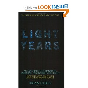 Light Years: An Exploration of Mankind's Enduring Fascination with Light [Paperback]