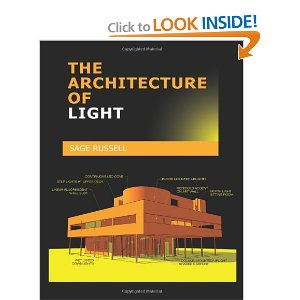 THE ARCHITECTURE OF LIGHT: Architectural Lighting Design Concepts and Techniques [Perfect Paperback]