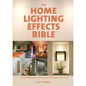 The Home Lighting Effects Bible: Ideas and Know-How for Better Lighting in Every Part of Your Home [Spiral-bound]