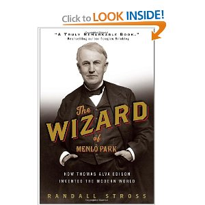 The Wizard of Menlo Park: How Thomas Alva Edison Invented the Modern World [Paperback]